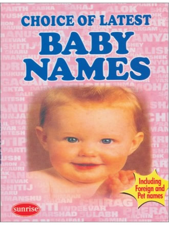 CHOICE OF LATEST BABY NAMES