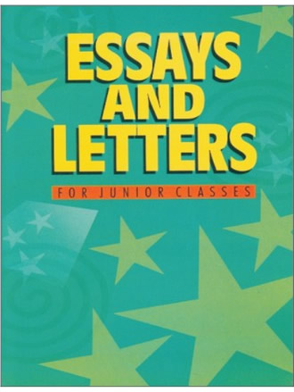 ESSAYS AND LETTERS FOR JUNIOR CLASSES