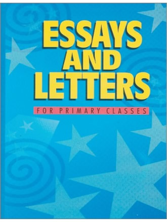 ESSAYS AND LETTERS FOR PRIMARY CLASSES