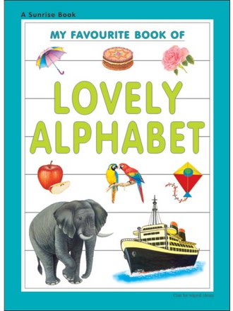 MY FAVOURITE BOOK OF LOVELY ALPHABETS
