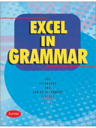 EXCEL IN GRAMMAR FOR SECONDARY AND SENIOR SECONDARY CLASSES