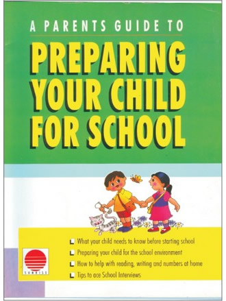 A PARENTS GUIDE TO PREPARING YOUR CHILD FOR SCHOOL