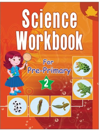 SCIENCE WORKBOOK FOR PRE PRIMARY-2
