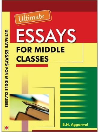 ESSAYS FOR MIDDLE CLASS