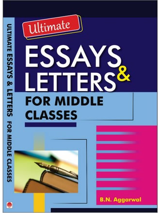 ESSAY & LETTERS FOR MIDDLE CLASS
