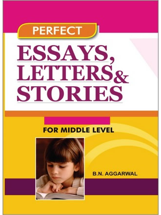 ESSAYS, LETTERS & STORIES FOR MIDDLE CLASS